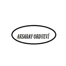 AKSARAY ORDUEVİ